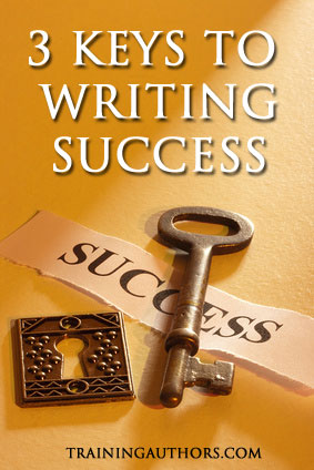 3 Keys to Writing Success