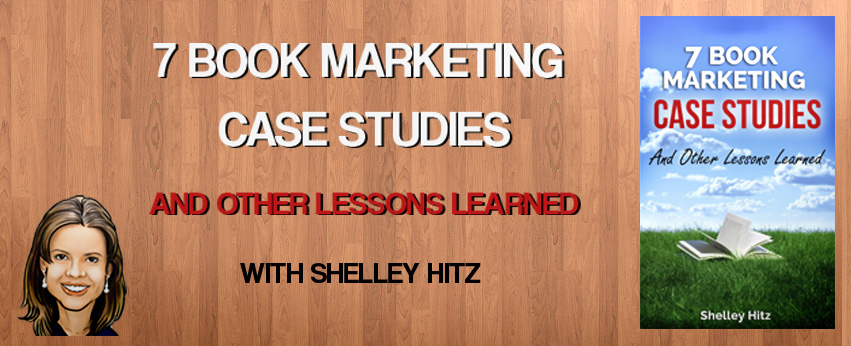 Book Marketing Case Studies with Shelley Hitz