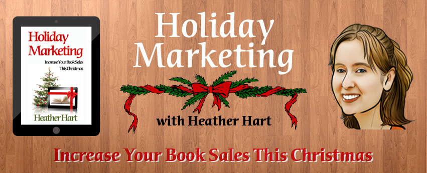 Holiday Marketing by Heather Hart