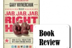 {Book Review} Jab, Jab, Jab, Right Hook by Gary Vaynerchuk