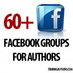 60+ Facebook Groups for Authors – Promote Your Books, Blogs, and More