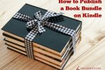How To Publish A Book Bundle On Kindle