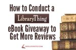 How to Conduct a LibraryThing eBook Giveaway