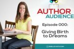 AA Episode 000: Giving Birth to Dreams