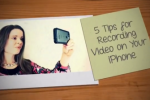 5 Video Marketing Tips for Using an iPhone