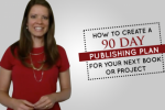 90-day Publishing plan for you book or project