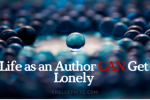 Life as an Author CAN Get Lonely