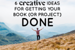 creative ideas to finish writing a book
