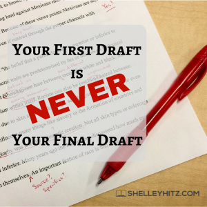 first draft is never your final draft