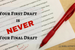 Your First Draft is NEVER Your Final Draft