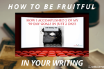 How to Be Fruitful in Your Writing
