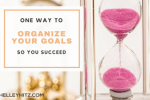 organize your goals