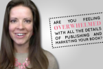 Are You Feeling Overwhelmed with All the Details of Publishing and Marketing Your Book?