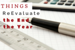 3 Things to Re-evaluate at the End of the Year