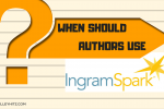 When Should Authors Use IngramSpark?