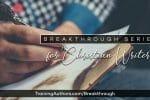 Breakthrough Series for Christian Writers