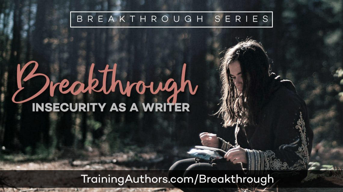 Breakthrough Insecurity as a Writer