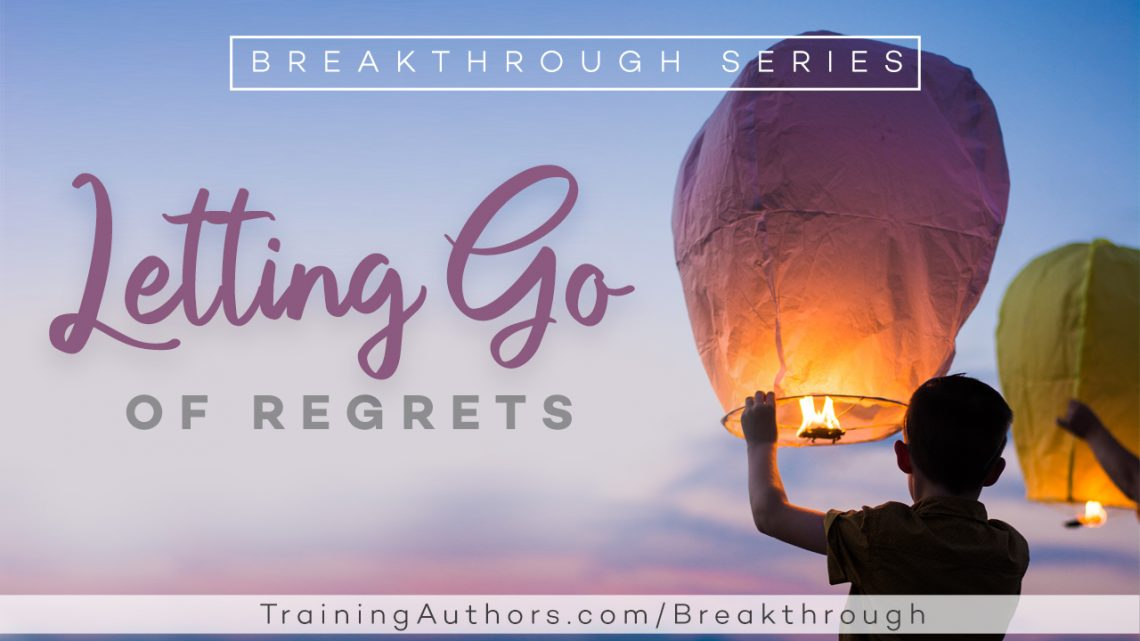 Letting Go of Writing Regrets