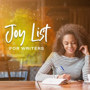 Joy List for Writers